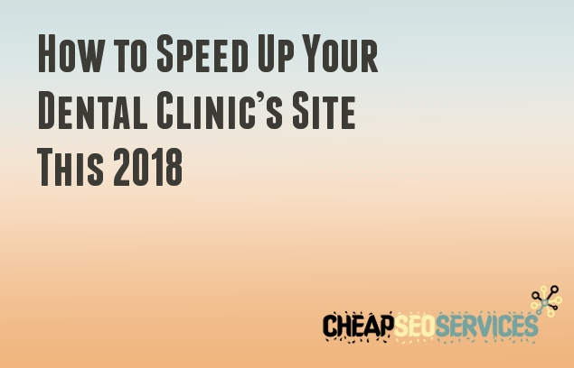 How to Speed Up Your Dental Clinic's Site