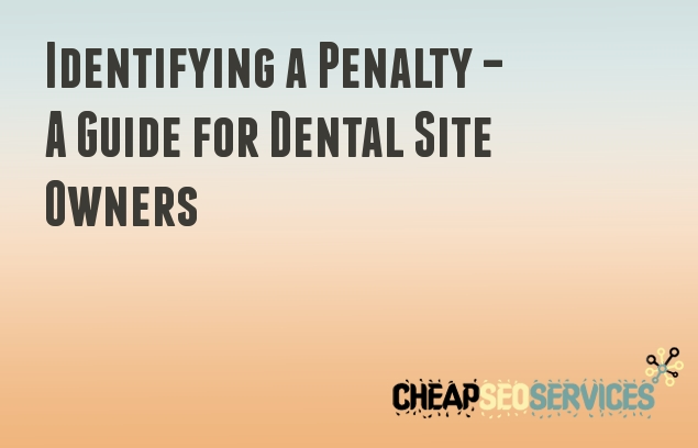 How to Identify a Penalty for a Dental Site