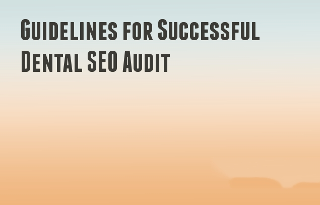 Guidelines for Successful Dental SEO Audit